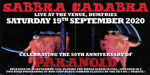 Sabbra Cadabra - The Venue Dumfries, 50th Anniversary 'Paranoid' Show