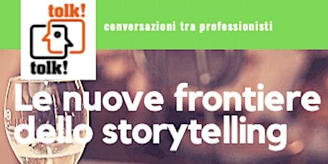 Tolktolk. Le nuove frontiere dello storytelling biglietti