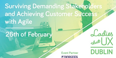 Surviving Demanding Stakeholders and Achieving Customer Success with Agile tickets