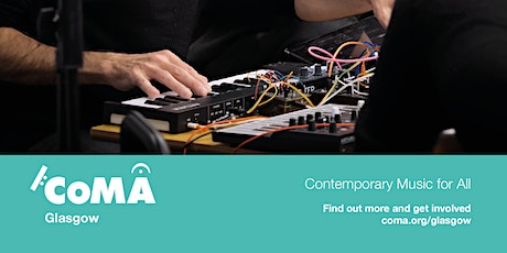 CoMA Glasgow: Festival of Contemporary Music for All tickets