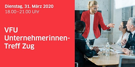 Unternehmerinnen-Treff, Zug, 31.03.2020 Tickets