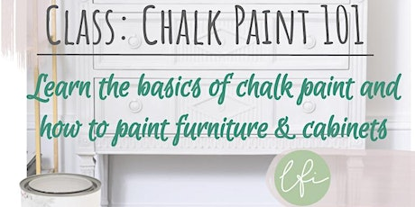 Laura Fleming Interiors Class: Chalk Painting 101 - April 17 or 18, 2020 tickets