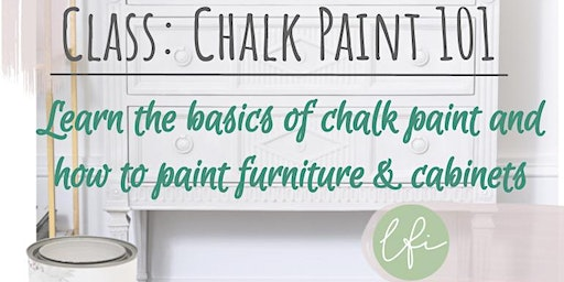 Laura Fleming Interiors Class: Chalk Painting 101 - April 17 or 18, 2020