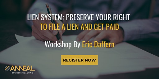 Lien System: Preserve Your Right to File a Lien and Get Paid