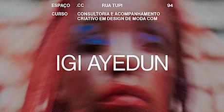 Curso: Consultoria e acompanhamento criativo em Design de moda – Grupo de Estudos com Igi Ayedun ingressos