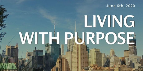 Living with Purpose: Focus on Today for a Better Tomorrow tickets