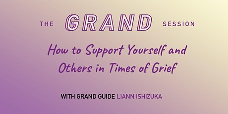 How to Support Yourself and  Others in Times of Grief tickets