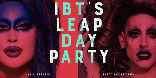 IBT's Leap Day Party w/ Dusty Ray Bottoms & Laila McQueen