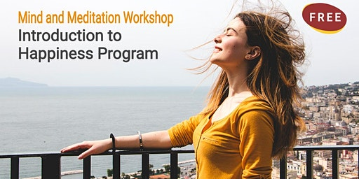 Mind and Meditation Workshop And Introduction to Happiness Program
