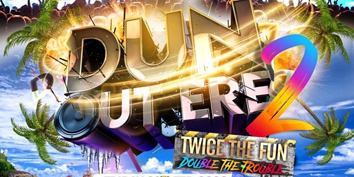 Dun Out Ere 2- TwiceTheFun