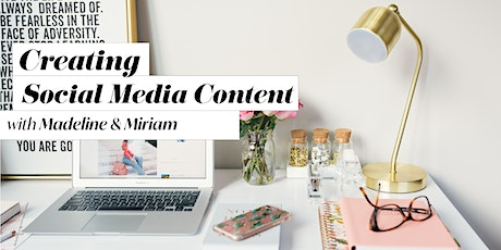 Creating  Social Media Content with Madeline and Miriam tickets