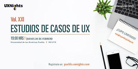UX NIghts Puebla Vol. XXI Estudios de Caso UX entradas