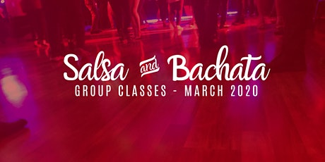 Salsa & Bachata Classes - March 2020 tickets