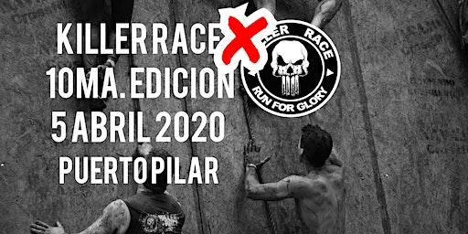 KILLER RACE  X  / 10 EDICIÓN / 5 de ABRIL 2020/ PUERTO PILAR