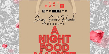 Sassy Sweet Hands Presents A Night Food Market  tickets