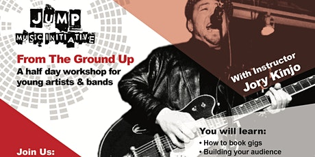 Ground Up Workshop - Presented by Jory Kinjo tickets