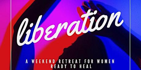 Liberation - Women's Retreat tickets