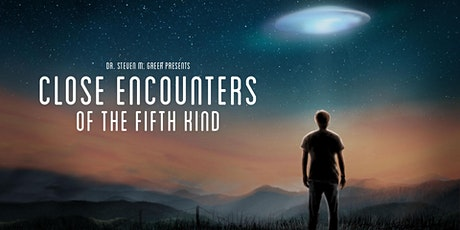 World Premier - Close Encounters of the Fifth Kind: Contact has Begun tickets