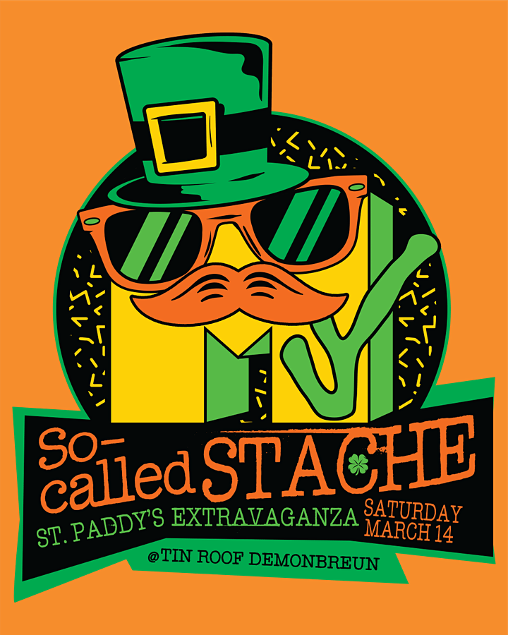 MY SO CALLED STACHE: ST. PAT'S EXTRAVAGANZA! image