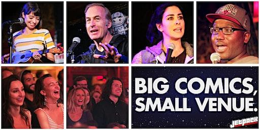 Jetpack Comedy. Big comics, small venue, cheap tickets.