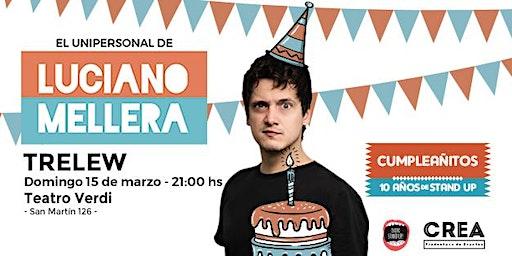 LUCIANO MELLERA - CUMPLEAÑITO 10 AÑOS DE STAND UP