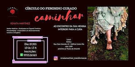 CÍRCULO DE MULHERES - CÍRCULO DO FEMININO CURADO ingressos