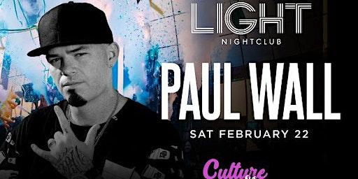 PAUL WALL @ LIGHT NIGHTCLUB (free drinks for ladies)