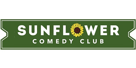 Sunflower comedy. Sunday March 1st 2020. tickets