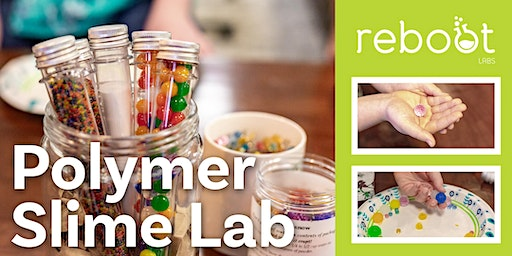 Polymer Slime Lab (Ages 6+)