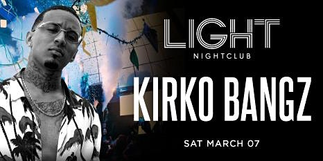 KIRKO BANGZ @ LIGHT NIGHTCLUB (free drinks for ladies)