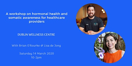 A workshop on hormonal health and somatic awareness for healthcare providers tickets