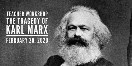 The Tragedy of Karl Marx: A Workshop for Teachers - Austin Area tickets