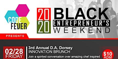 3rd Annual D.A. Dorsey Black History Entrepreneurship Weekend tickets