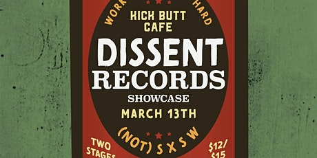 Work Hard Play Hard: Dissent Records (Not) SXSW Showcase tickets