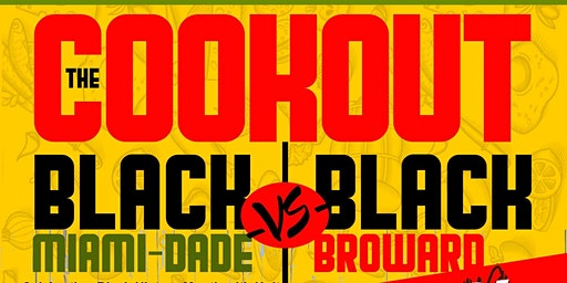 The Cookout - A Black Dade & Broward Love Story