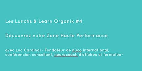 """Les Lunchs & Learn Organik"" - Numéro 4 - NEUROCOACHING tickets"