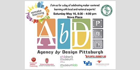 Agency by Design Pittsburgh: Conference Celebrating Maker-Centered Learning  tickets