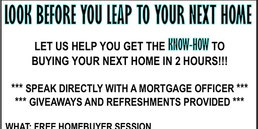 LOOK BEFORE YOU LEAP TO YOUR NEXT HOME