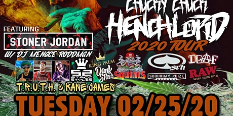 Chucky Chuck Henchlord Tour w/ Stoner Jordan tickets