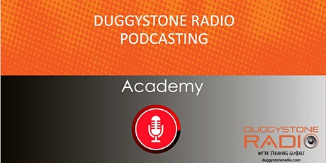 Produce Your Podcast In a Day - Duggystone Radio Podcast Academy  tickets