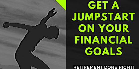 Spring Into Action!  Get A Jumpstart On Your Financial Goals! tickets