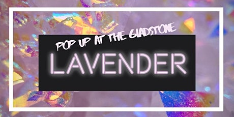 Lavender x Pop Up at The Gladstone tickets