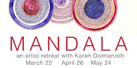 MANDALA: AN Artist Retreat with Karen Dolmanisth tickets