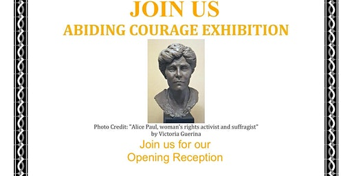 Opening Reception - Abiding Courage Exhibition