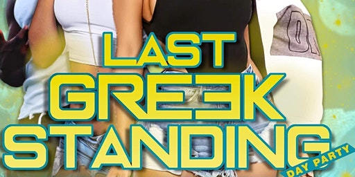 LAST GREEK STANDING DAY PARTY