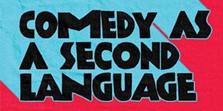Comedy as a Second Language tickets