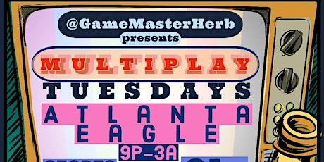 MULTIPLAY TUESDAYS starts 3/10 tickets