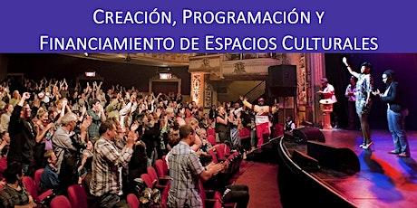 Taller Creación, Programación y Financiamiento de Espacios Culturales boletos