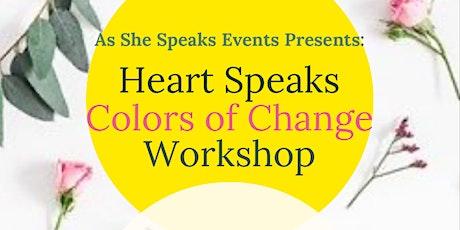 As She Speaks: Heart Speaks: Color of Change Workshop tickets