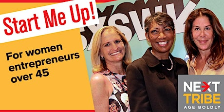 Start Me Up! A Panel and Party for Women Entrepreneurs Over 45 tickets